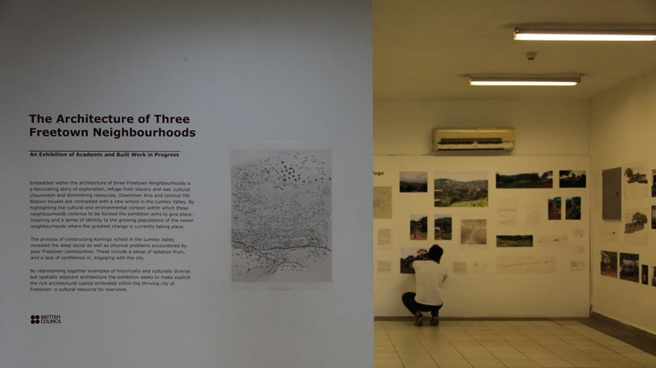 The architecture of three freetown neighbourhoods exhibition open
