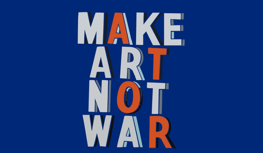 the wors make art not war painted as a sign
