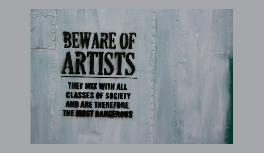 Graffiti Beware of Artists They mix with all classes of society and are therefore the most dangerous