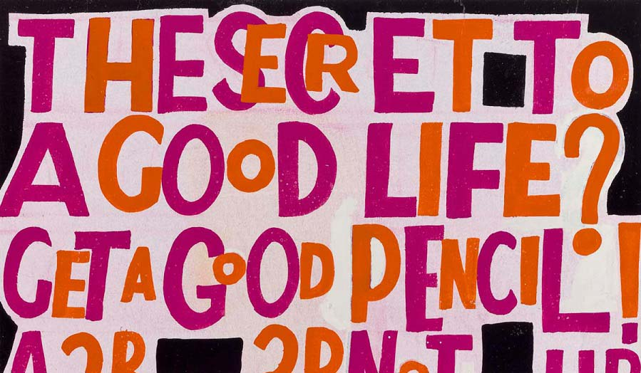 sign saying 'the secret to a good life?  get a good pencil'