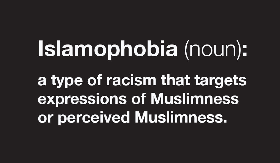 Text reading: Islamophobia (noun): a type of racism that targets expressions of Muslimness