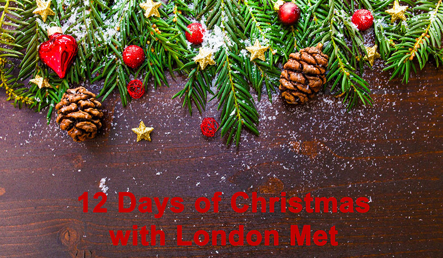 An image that reads Celebrate 12 days of Christmas with London Met